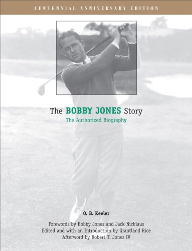 The Bobby Jones Story: The Authorized Biography