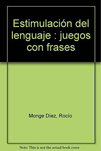 Estimulación del lenguaje : juegos con frases