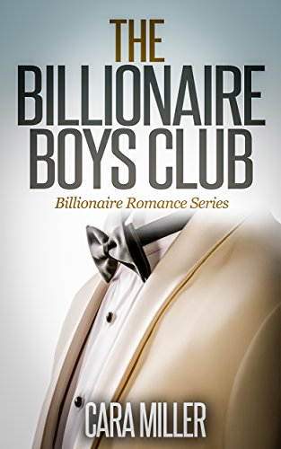 The Billionaire Boys Club (Billionaire Romance Series Book 1) (English Edition) -