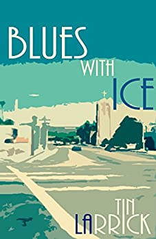 Blues with Ice by [Larrick, Tin]