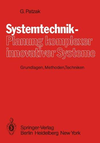 Systemtechnik - Planung komplexer innovativer Systeme: Grundlagen, Methoden, Techniken