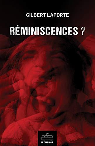 Réminiscences ?: Thriller par Gilbert Laporte