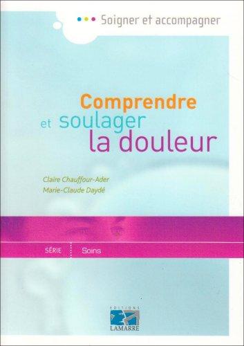 Comprendre et soulager la douleur par Claire Chauffour-Ader