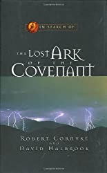 In Search of the Lost Ark of the Covenant (In Search of, 3) by Robert Cornuke (2002-09-02)