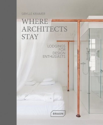 Where Architects Stay: Lodgings for Design Enthusiasts por Sibylle Kramer