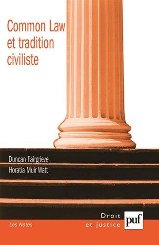Common Law et tradition civiliste : convergence ou concurrence ? par Duncan Fairgrieve