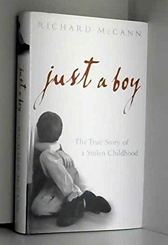 Just a Boy : The True Story of a Stolen Childhood