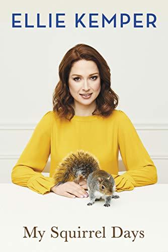 My Squirrel Days – Ellie Kemper