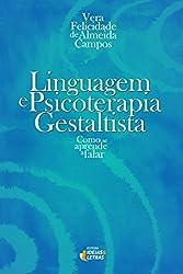 Linguagem e Psicoterapia Gestaltista. Como Se Aprende a Falar (Em Portuguese do Brasil)