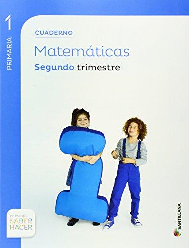 CUADERNO MATEMATICAS 1 PRIMARIA 2 TRIM SABER HACER - 9788468017396