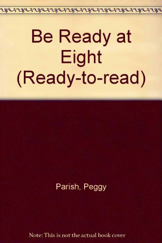 Be ready at eight