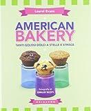 American bakery. Tanti golosi dolci a stelle e strisce - SAPORI E FANTASIA - amazon.it