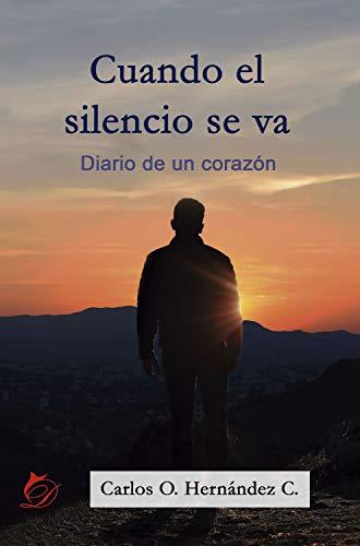 Cuando el silencio se va por Carlos O. Hernández C.