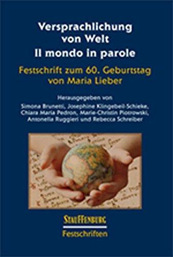 Versprachlichung von Welt - Il mondo in parole: Festschrift zum 60. Geburtstag von Maria Lieber