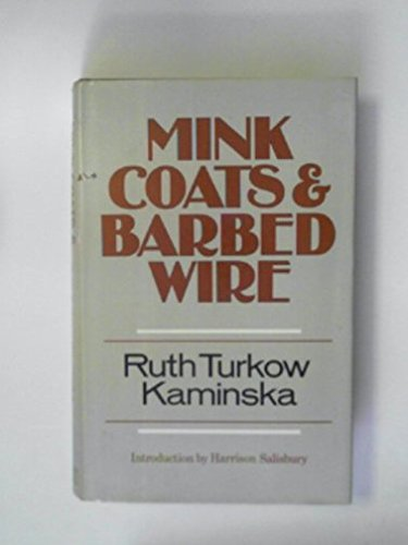 Mink Coats and Barbed Wire