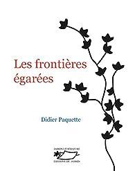 Les frontières égarées par Didier Paquette