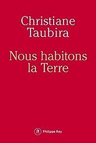Nous habitons la Terre par Christiane Taubira