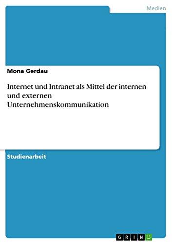 internet-und-intranet-als-mittel-der-internen-und-externen-unternehmenskommunikation-german-edition
