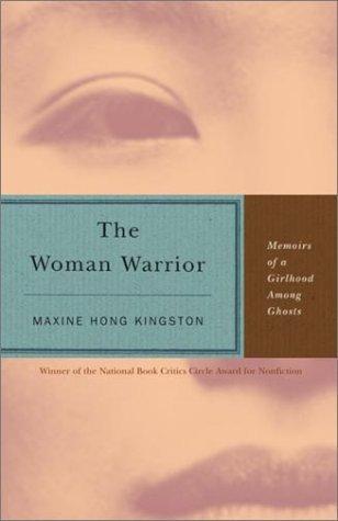 The Woman Warrior : Memoirs of a Girlhood among Ghosts (International Ser.)
