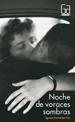Noche de voraces sombras / Night of Voracious Shadows par Agustín Fernández Paz