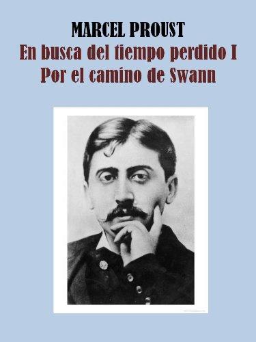 EN BUSCA DEL TIEMPO PERDIDO I - POR EL CAMINO DE SWANN por MARCEL PROUST
