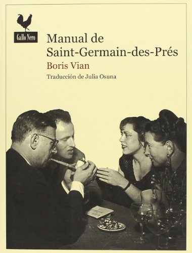 Manual de Saint-Germain-des-Prés (Narrativas) por Boris Vian