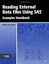 Reading External Data Files Using SAS: Examples Handbook by Michele M. Burlew (2002-10-21)