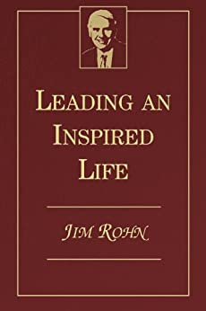 Leading an Inspired Life by [Rohn, Jim]