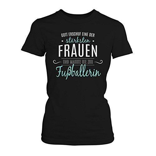 Fashionalarm Damen T-Shirt - Gott machte sie zur Fußballerin | Fun Shirt mit Spruch als Geschenk Idee Fußball Spielerin Ball Sport Verein Hobby Schwarz