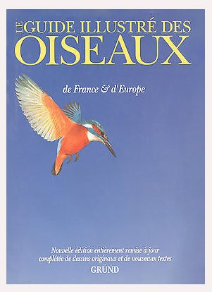 Le guide illustré des oiseaux de France et d'Europe