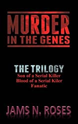 Murder in the Genes: The Trilogy by Jams N. Roses (2016-02-06)
