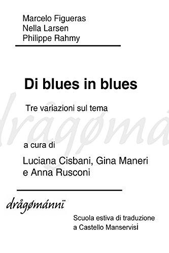 Di blues in blues: Vita e morte: tre variazioni sul tema
