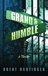 Grand & Humble by Brent Hartinger (2016-05-25)