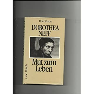 Dorothea Neff. Mut zum Leben
