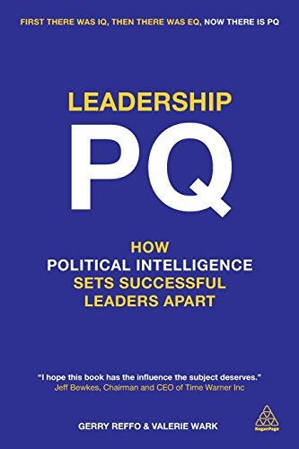 Leadership PQ: How Political Intelligence Sets Successful Leaders Apart by Gerry Reffo (2014-03-03)