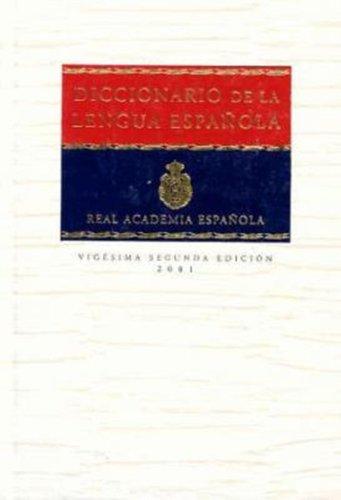 Diccionario De La Lengua Espanola (22nd Edition) De La Real Academia Espanola