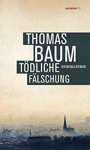 Baum, Thomas: Tödliche Fälschung