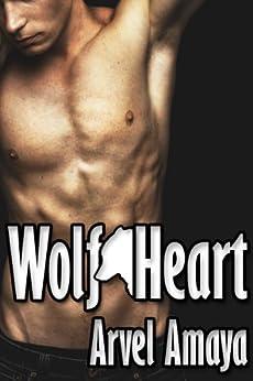 Wolf Heart (Wolf Bonds Book 3) by [Amaya, Arvel]