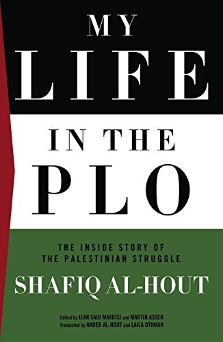 My Life in the PLO: The Inside Story of the Palestinian Struggle (English Edition)