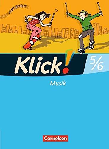 Klick! Musik - Mittel-/Oberstufe - Westliche Bundesländer: 5./6. Schuljahr - Schülerbuch mit...