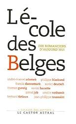 L'école des Belges : Dix romanciers d'aujourd'hui