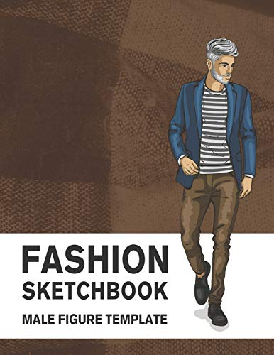 Fashion Sketchbook Male Figure Template: 440 Large Male Figure Template for Easily Sketching Your Fashion Design Styles and Building Your Portfolio -