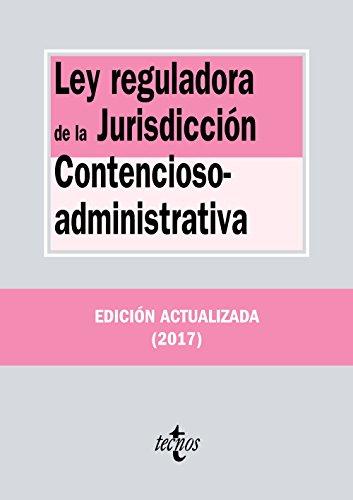 Ley reguladora de la Jurisdicción Contencioso-administrativa (Derecho - Biblioteca De Textos Legales)