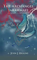 In Exile (Archangel Jarahmael and the War to Conquer Heaven, Book III) (English Edition)