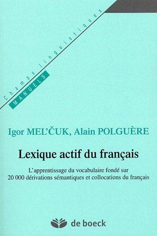 Lexique actif du franais : L'apprentissage du vocabulaire fond sur 20000 drivations smantiques et collocations du franais