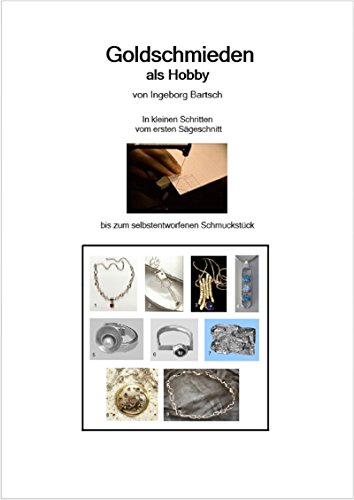 Goldschmieden als Hobby: Vom ersten Sägeschnitt bis zum eigenen Schmuckstück (Schmuck Löten)
