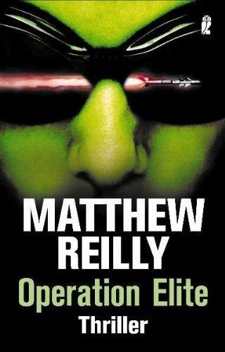 Operation Elite: Written by Matthew Reilly, 2014 Edition, Publisher: Ullstein Taschenbuchvlg. [Paperback]