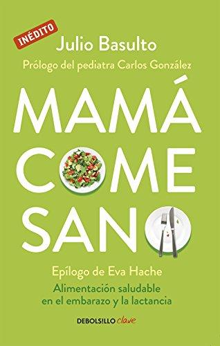 Mamá come sano (CLAVE) por Julio Basulto
