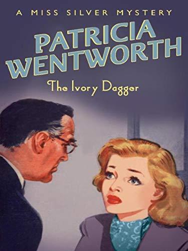 The Ivory Dagger (Miss Silver Mystery) eBook: Patricia Wentworth: Amazon.es: Tienda Kindle