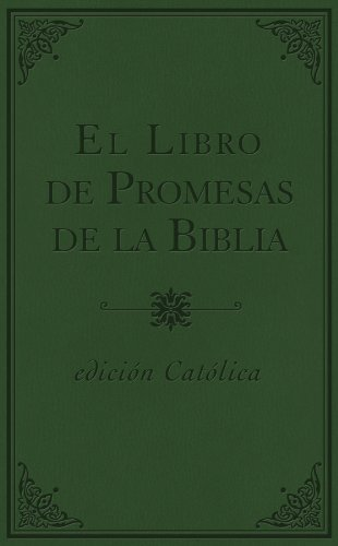 El Libro de Promesas de la Biblia/The Bible Promise Book: Edicion Catolica/Catholic Edition